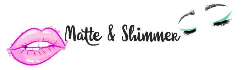 MATTE & SHIMMER