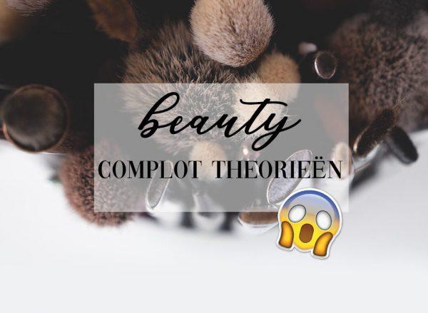 Beauty conspiracy theorieën | Zou het waar zijn?