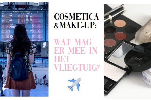 Make-up en cosmetica meenemen in het vliegtuig | Hoeveel en wat mag mee?
