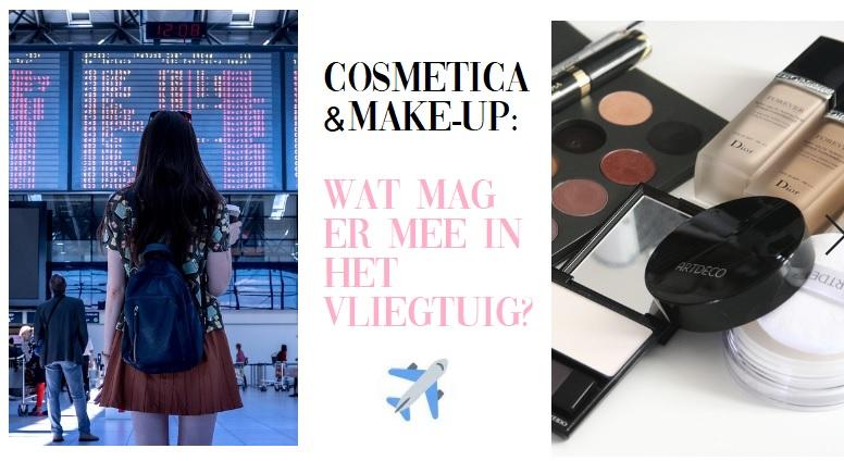 makeup cosmetica vloeistoffen wat mag in het vliegtuig